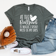 At the Ballpark is where I spend Most of my Days Unisex Jersey Short Sleeve Tee
