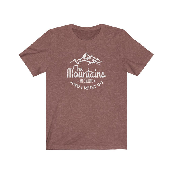 The Mountains Are Calling and I must go Unisex Jersey Short Sleeve Tee