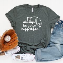 I'll always be your biggest fan Unisex Jersey Short Sleeve Tee