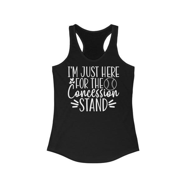 I'm just here for the concession stands Women's Ideal Racerback Tank
