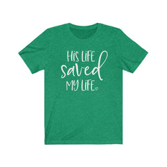 His Life Saved My Life Unisex Jersey Short Sleeve Tee