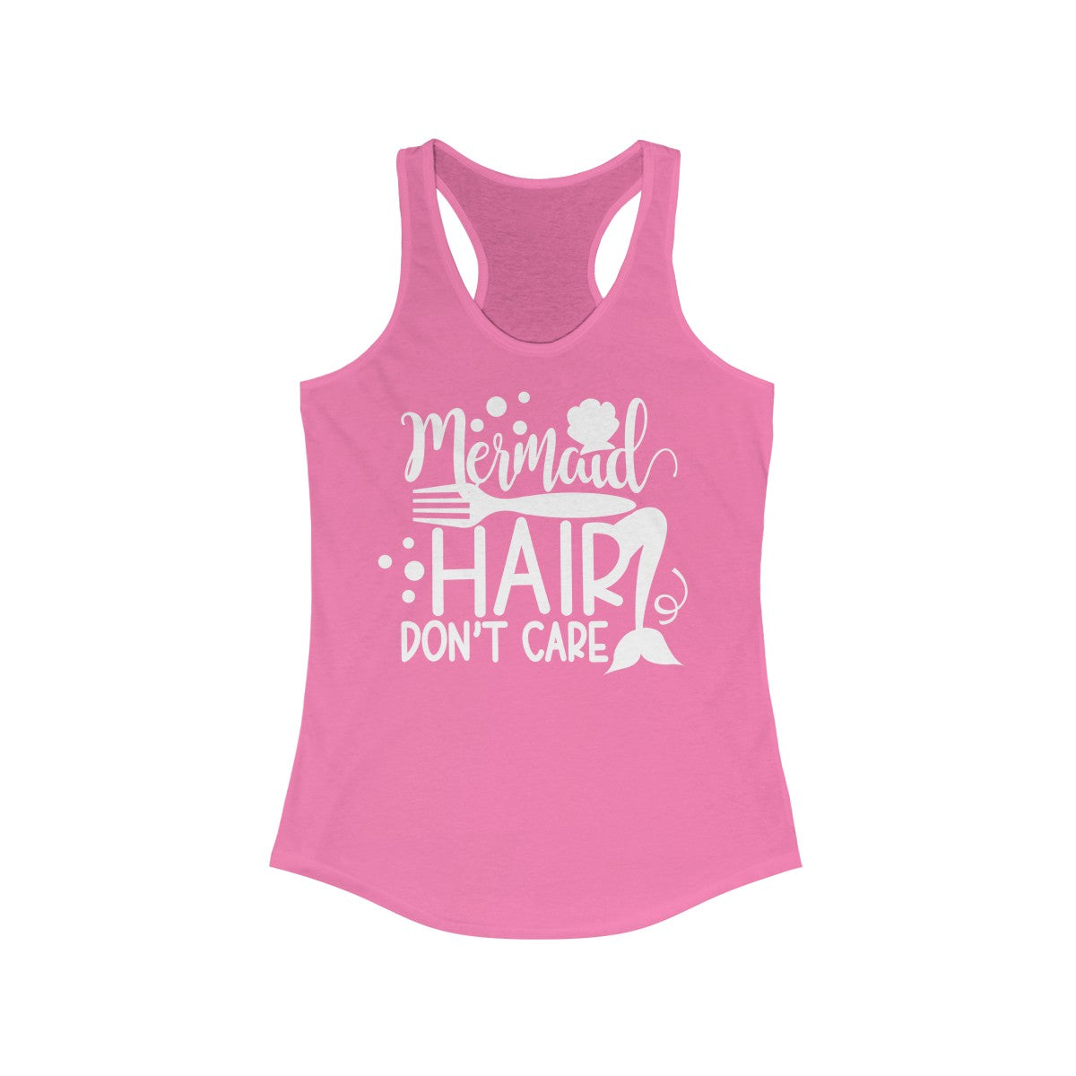 Mermaid Hair Don't Care Women's Ideal Racerback Tank