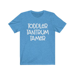 Toddler Tantrum Tamer Unisex Jersey Short Sleeve Tee