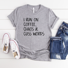 I run on Coffee Chaos and Cuss Words Unisex Jersey Short Sleeve Tee