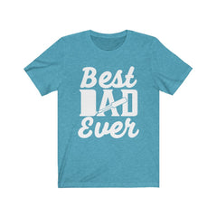 Best Dad Ever Unisex Jersey Short Sleeve Tee