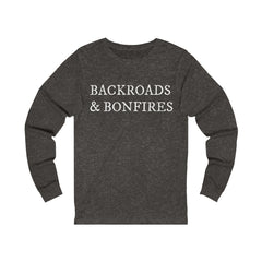 Backroads and Bonfires Unisex Jersey Long Sleeve Tee