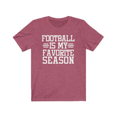 Football is my Favorite Season Unisex Jersey Short Sleeve Tee