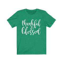 Thankful & Blessed Unisex Jersey Short Sleeve Tee