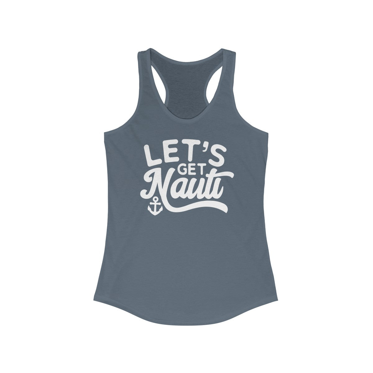 Lets get Nauti Women's Ideal Racerback Tank