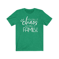 You Call It Chaos We Call It Family Unisex Jersey Short Sleeve Tee