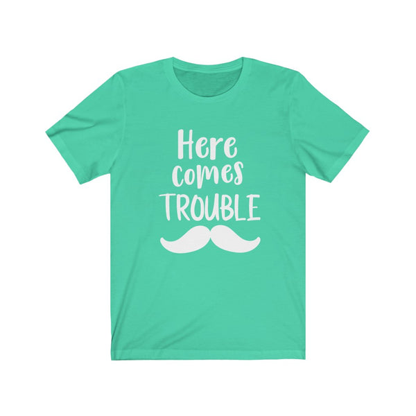 Here comes Trouble Unisex Jersey Short Sleeve Tee