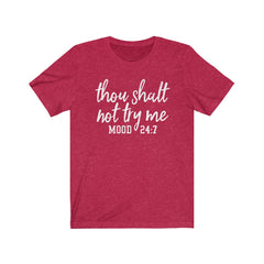 Thou shalt not try me! Unisex Jersey Short Sleeve Tee