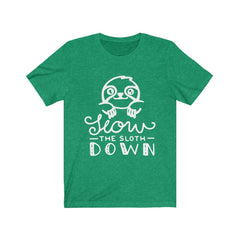 Slow the Sloth Down Unisex Jersey Short Sleeve Tee