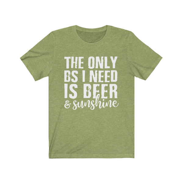 The Only BS I need is Beer and Sunshine Unisex Jersey Short Sleeve Tee