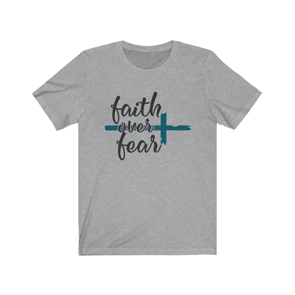 Faith Over Fear Unisex Jersey Short Sleeve Tee