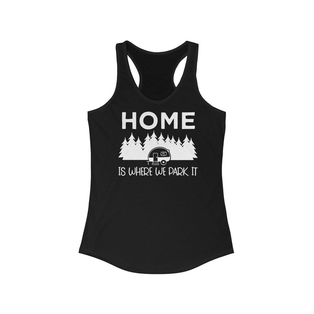 Home is where we park it Women's Ideal Racerback Tank