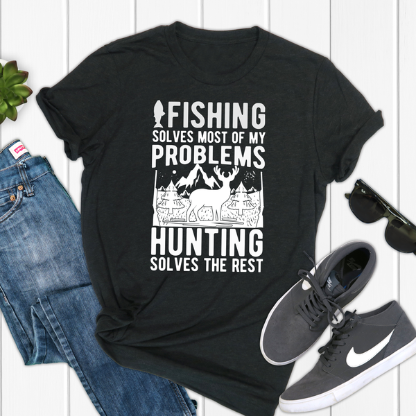 Fishing Solves Most of my Problems, Hunting Solves the Rest Unisex Jersey Short Sleeve Tee