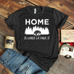 Home is Where We Park It Unisex Jersey Short Sleeve Tee