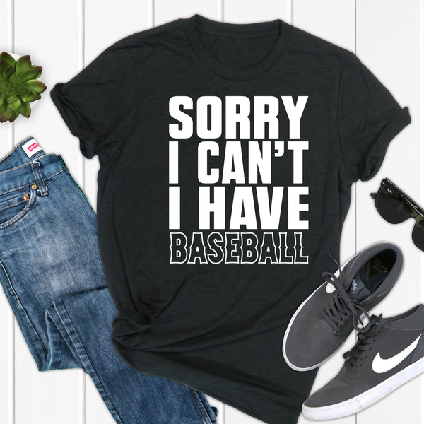 Sorry I can't I have Baseball Unisex Jersey Short Sleeve Tee