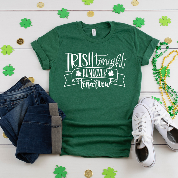 Irish Tonight, Hungover Tomorrow Jersey Short Sleeve Tee