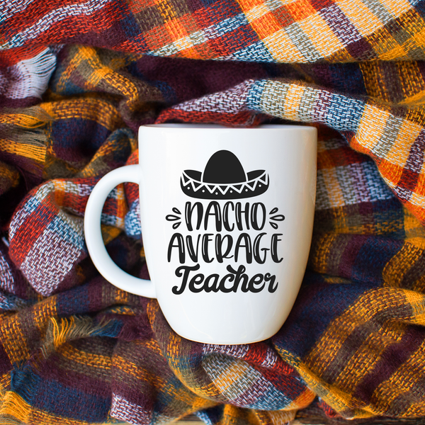 Nacho Average Teacher Latte mug