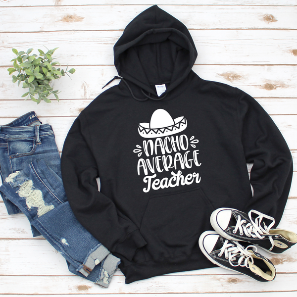 Nacho Average Teacher Unisex Heavy Blend Hooded Sweatshirt