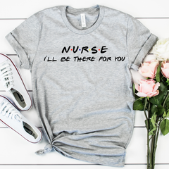 Nurse I'll be There for You Unisex Jersey Short Sleeve Tee