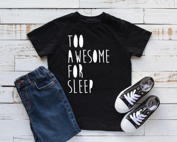 Too Awesome For Sleep Kid's Fine Jersey Tee