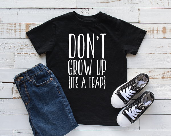 Dont Grow Up Its A Trap Kid's Fine Jersey Tee
