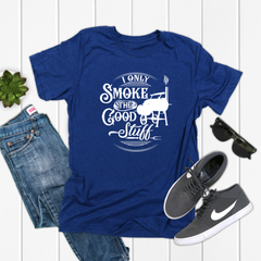 I only smoke the good stuff Unisex Jersey Short Sleeve Tee
