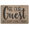 Be Our Guest But Don't Expect Much Doormat