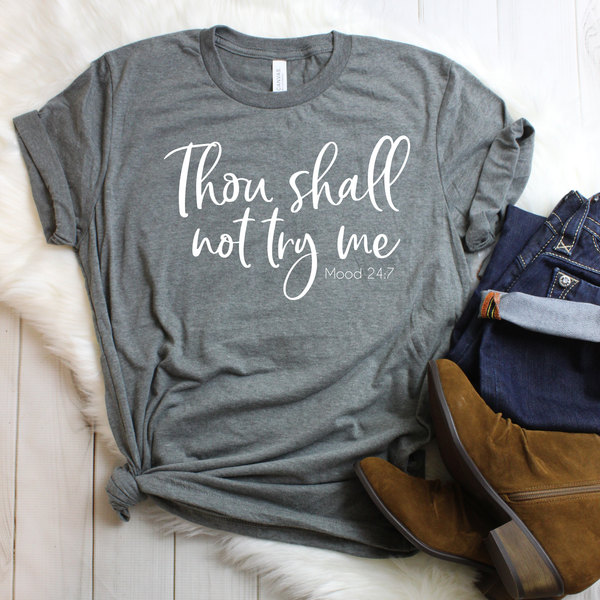 Thou Shall Not Try Me Unisex Jersey Short Sleeve Tee