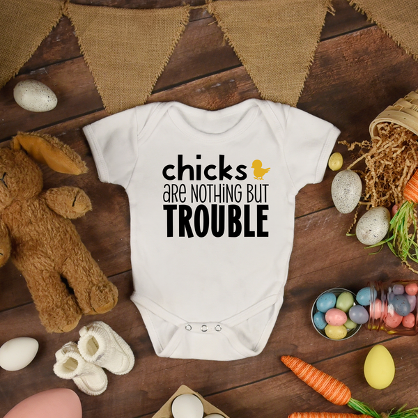 Chicks are Nothing but Trouble Onesie