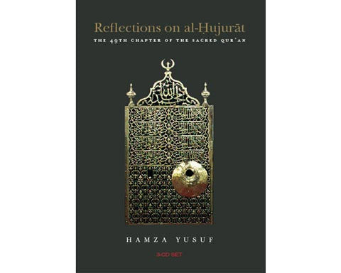 Reflections on al-Hujurat. The 49th Chapter Of The Sacred Quran.