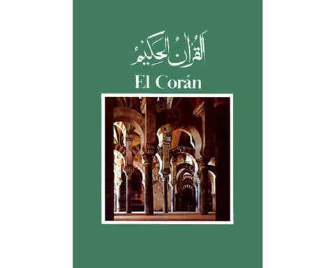 El Coran Sagrado : Spanish Translation of Quran with Original Arabic Text (El Coran: Julio Cortes) HARDCOVER