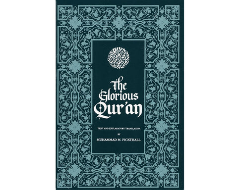 The Glorious Quran - Arabic Text, English Translation by Muhammad Pickthall