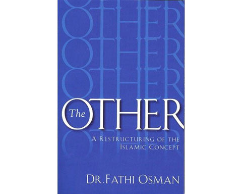 The OTHER. A Restructuring of the Islamic Concept