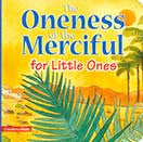 The Oneness of the Merciful for the Little Ones