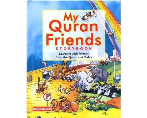 MY QURAN FRIENDS STORYBOOK. AGES 6 - 12 HARDBOUND.