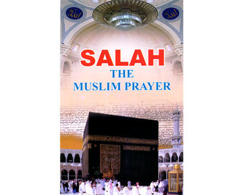 SALAH. The Muslim Prayer