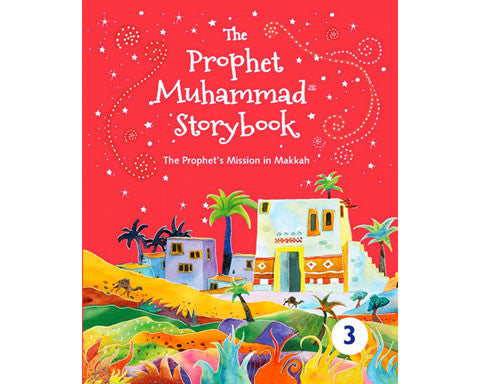 The Prophet Muhammad Storybook. . Book 3. Hardbound. Ages 7 and above