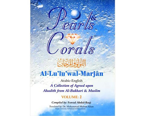 PEARLS & CORALS. A Collection of Agreed Upon Ahadith from Al-Bukhari and Muslim, 2 Volumes. HARDBOUND. Translated by Dr. Muhsin Khan. Islamic University Al Madinah Al Munawwarah.