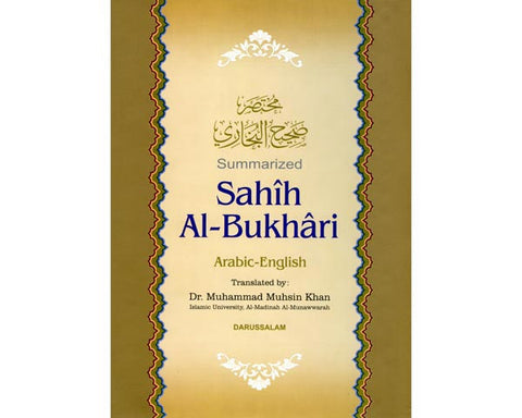 SUMMARIZED SAHIH AL BUKHARI. ARABIC - ENGLISH. Translated by Dr. Muhammad Muhsin Khan. Islamic University, Al Madinah Al Munawwarah.