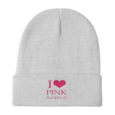"""I Love Pink, Deal With It"" Embroidered Knit Beanie"