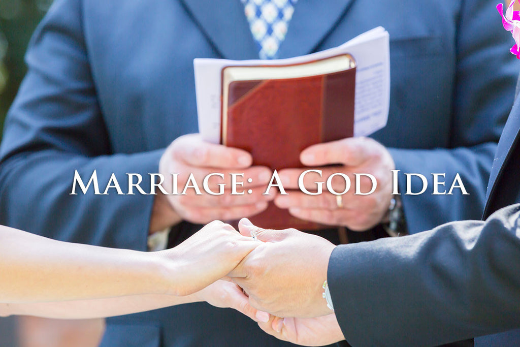 Marriage: A God Idea