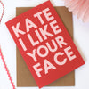 I Like Your Face Personalised Valentines Card - Connie Clementine