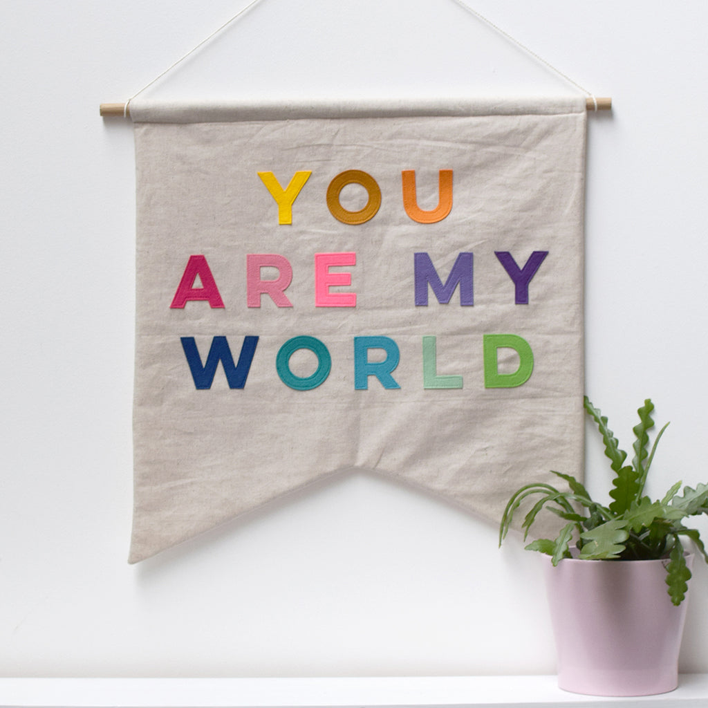 You Are My World Wall Banner - Connie Clementine
