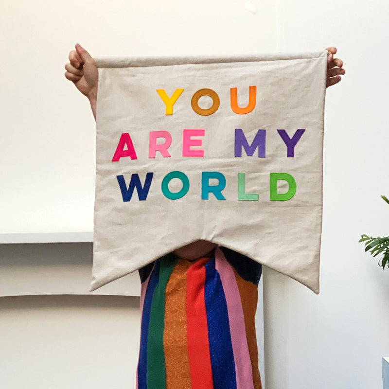 You are my world banner flag - Connie Clementine