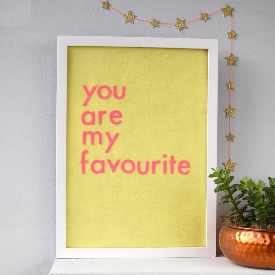 You Are My Favourite Typographic Felt Artwork - Connie Clementine