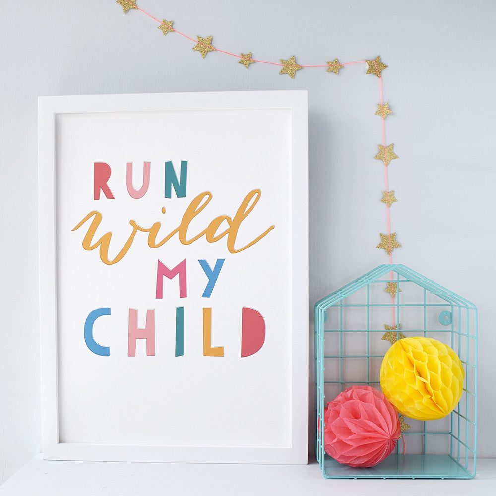 Run Wild My Child Colourful Typographic Nursery Print - Connie Clementine